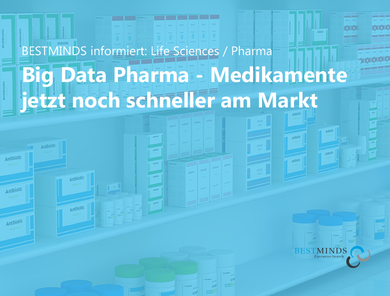BESTMINDS informiert: Big Data in der Pharmaindustrie